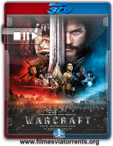 Warcraft: O Primeiro Encontro de Dois Mundos Torrent – BluRay Rip 1080p 3D HSBS Legendado (2016)