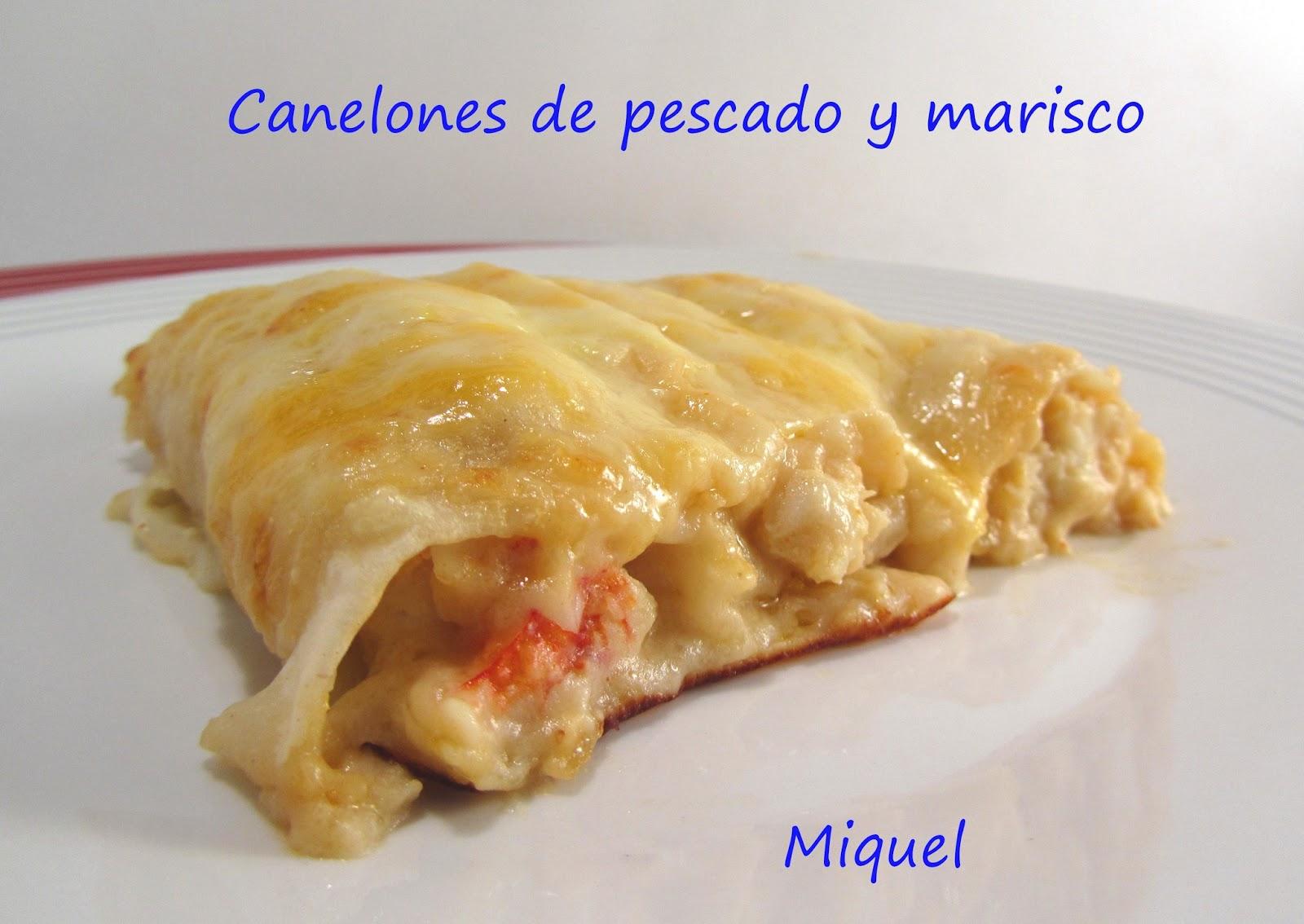 les receptes del miquel canelones de pescado y marisco ForCanelones De Pescado Y Marisco