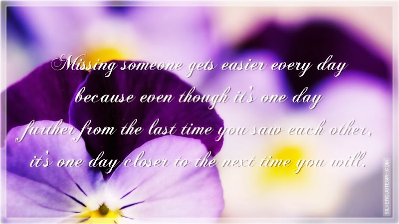 Missing Someone Gets Easier Every Day, Picture Quotes, Love Quotes, Sad Quotes, Sweet Quotes, Birthday Quotes, Friendship Quotes, Inspirational Quotes, Tagalog Quotes