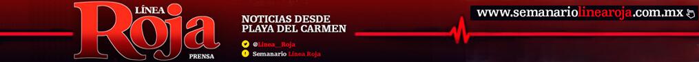 Línea Roja | Noticias de Playa del Carmen