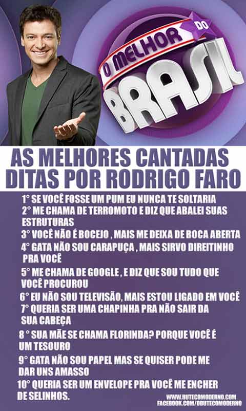As piores cantadas do rodrigo faro