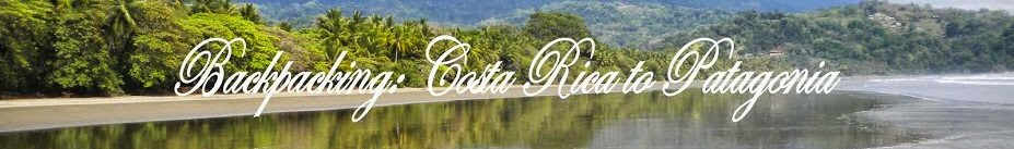 Backpacking: Costa Rica to Patagonia