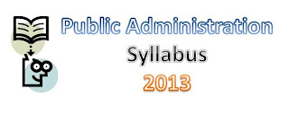 Revised Public Administration Syllabus UPSC | IAS | IPS | IFS (Updated 2013)