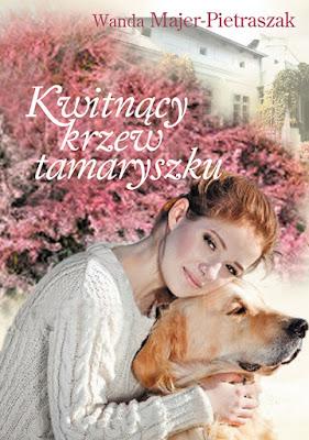 """""""Kwitnący krzew tamaryszku"""" - Wanda Majer-Pietraszak"""