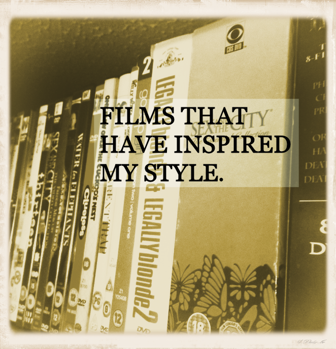 5 Films That Have Inspired My Style