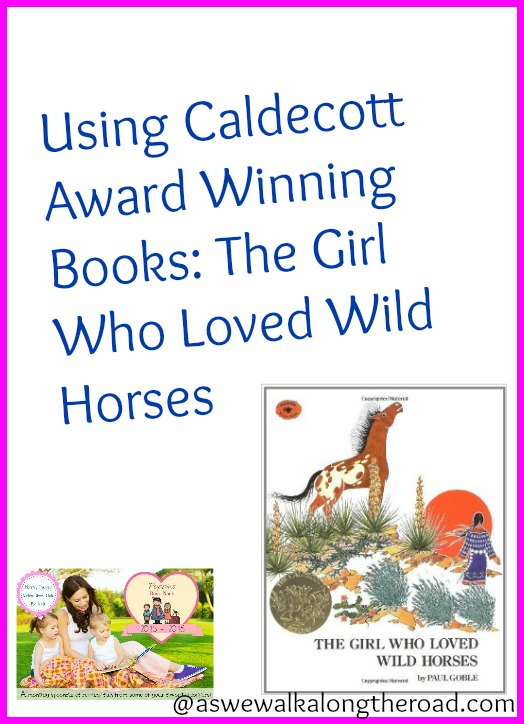 Using Caldecott Award Winning Books: The Girl Who Loved Wild ...