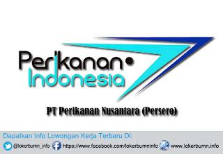 Lowongan Kerja terbaru PT Perikanan Nusantara (Persero)