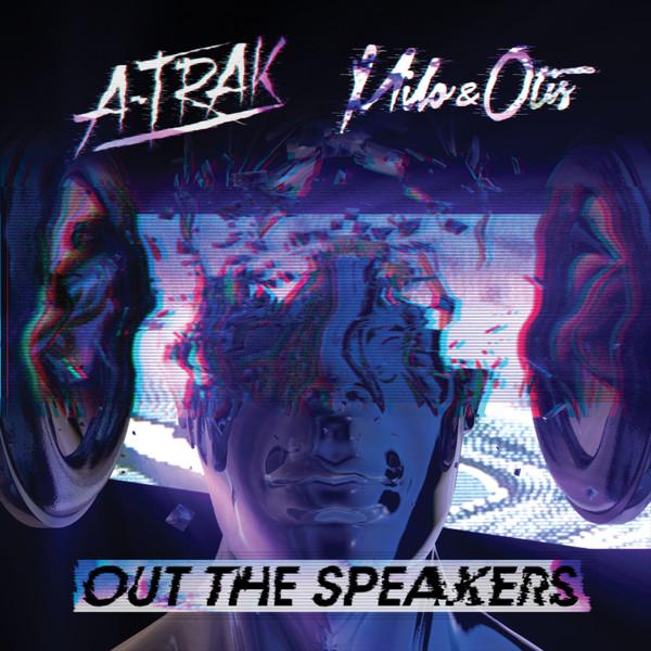A-Trak & Milo & Otis - Out the Speakers (feat. Rich Kidz) - Single Cover