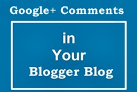 How To Add Google+ Comments To Blogger Blog