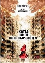 http://www.amazon.de/Katja-die-Hochhausbl%C3%BCten-Norbert-L%C3%B6ffler-ebook/dp/B00KY57N4M/ref=zg_bs_530886031_f_21