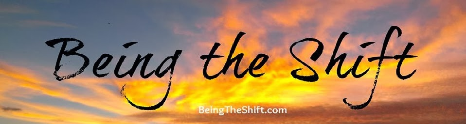 """Being the Shift"" a Daily Feel Good Practice"
