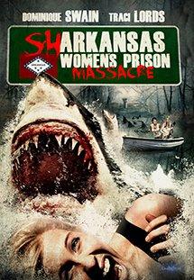 Cá Mập Trỗi Dậy - Sharkansas Women's Prison Massacre