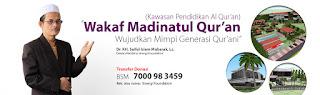 Wakaf Madinatul Quran adalah program wakap untuk kawasan pendidikan Al Qur'an untuk mewujudkan mimpi generasi Qur'ani.