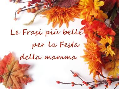 Poetizzando frasi augurali per la festa della mamma for Frasi per la festa della mamma