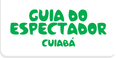 GUIA DO ESPECTADOR CUIABÁ