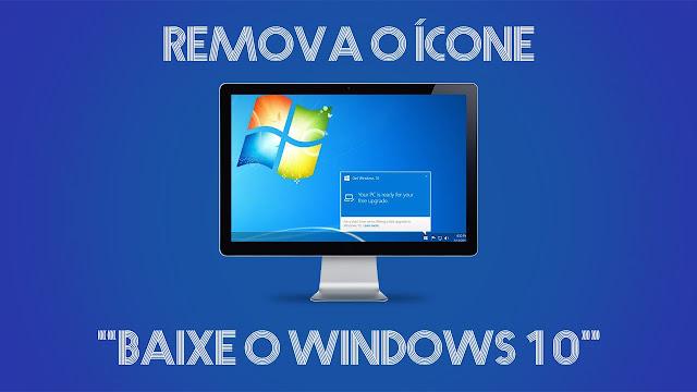 Passo a passo: como eliminar o ícone 'Baixe o Windows 10
