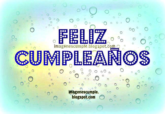 Feliz cumpleaños para ti. Imágenes gratis de cumple por Mery Bracho. Tarjetas diferentes de felicitaciones para amigos. imágenescumple.