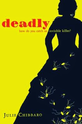 cover of Deadly by Julie Chibbaro