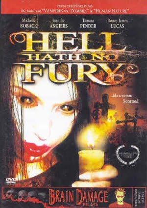 Hell Hath No Fury (2006)