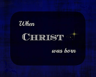 When Christ Was Born Free Printable