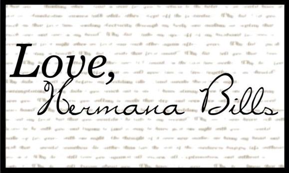 Love, Hermana Bills