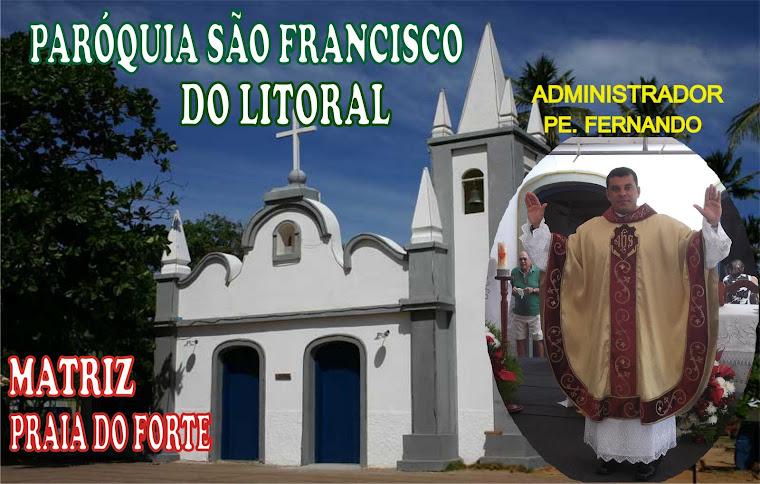 PARÓQUIA SÃO FRANCISCO DO LITORAL- PRAIA DO FORTE