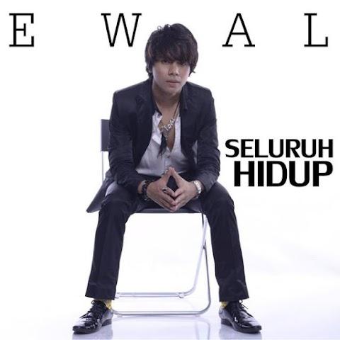 Ewal - Seluruh Hidup MP3