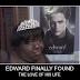 Edward Finally Found
