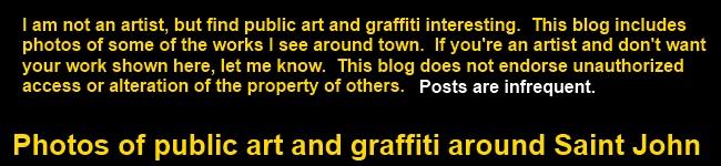 Saint John Graffiti (as appreciated by a non-artist)