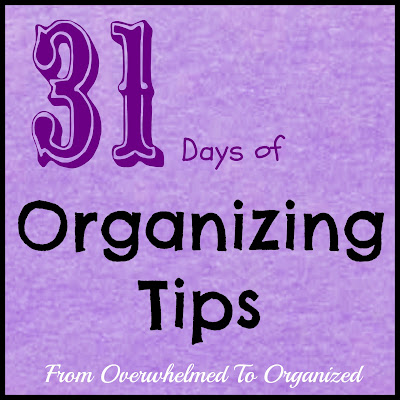 31 Days of Organizing Tips (Introduction) | fromoverwhelmedtoorganized.blogspot.com