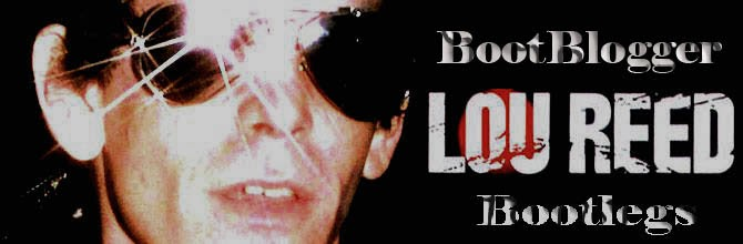 BootBloger - Lou Reed Bootlegs