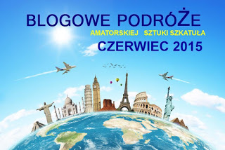http://amatorskiejsztukiszkatula.blogspot.com/2015/06/blogowe-podroze-czerwiec-2015-r.html