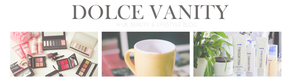 Dolce Vanity | UK Beauty & Lifestyle Blog