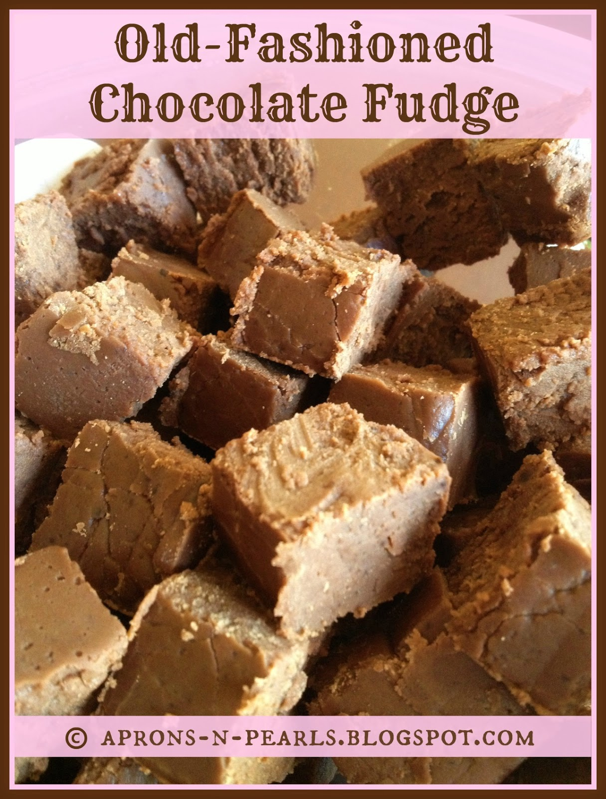 Old-Fashioned Chocolate Fudge | Aprons 'n Pearls
