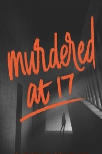 Watch Murdered at 17 Online Free in HD