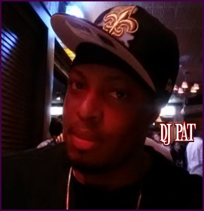 DJ PAT - Dallas, Texas