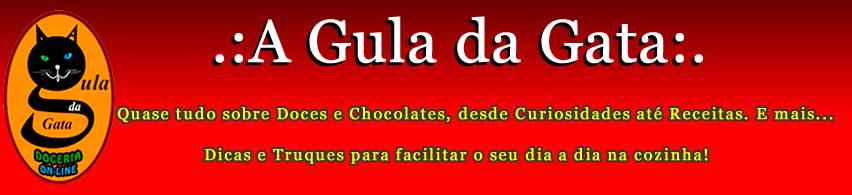 .: A Gula da Gata :.