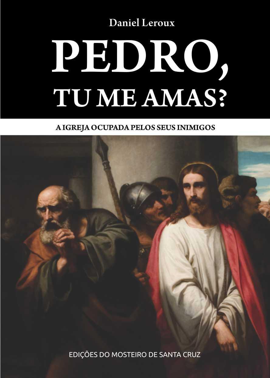 """Adquira já o seu """"Pedro, tu me amas? A Igreja ocupada por seus inimigos""""."""