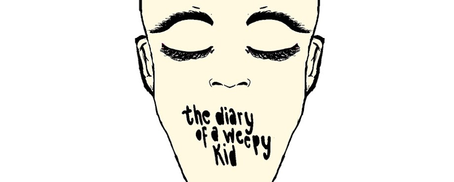 The Diary of a Weepy Kid