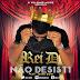 Rei D - Não Desisti Ft.Jesse Bow (Rap 2014) [Baixar Grátis]