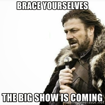 "Picture of Ned Stark from Game of Thrones with the caption, ""Brace Yourselves, The Big Show is coming."""