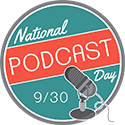 Teach the world about podcasts on National Podcast Day