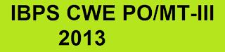 IBPS CWE PO/MT-III 2013