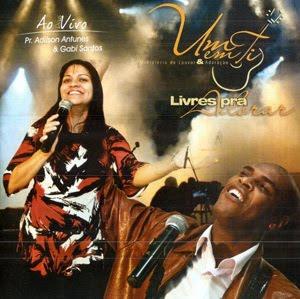 Pr. Adilson Antunes & Gabi Santos - Livres Para Adorar - 2010