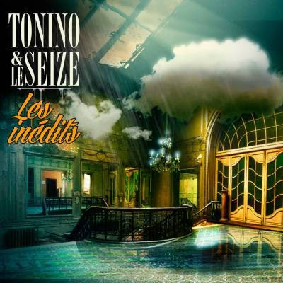 Tonino & Le Seize - Les Inedits (2015)
