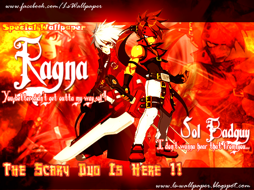 Ragna X Sol Badguy Special Wallpaper