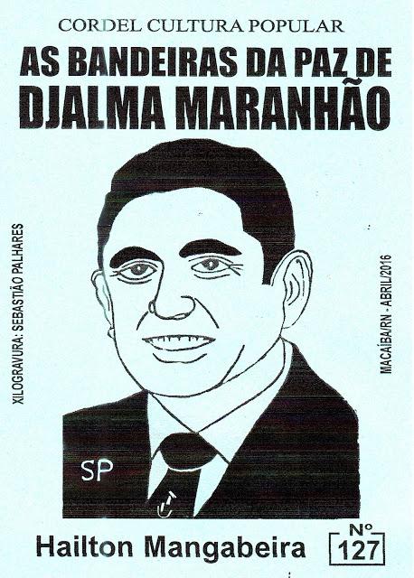 Cordel: As bandeiras da paz de Djalma Maranhão, nº 127. Abril/2016