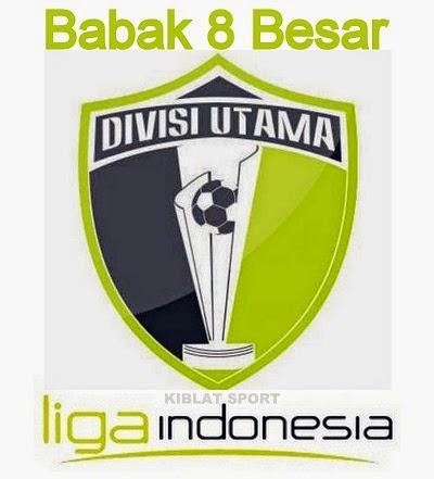 Jadwal & Hasil Pertandingan Babak 8 Besar Divisi Utama, Rabu 22 Oktober 2014