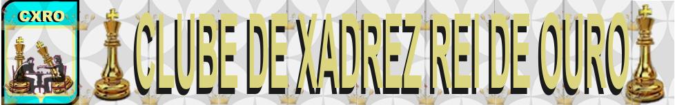 CLUBE DE XADREZ REI DE OURO