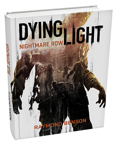 Dying Light: Nightmare Row (Raymond Benson)